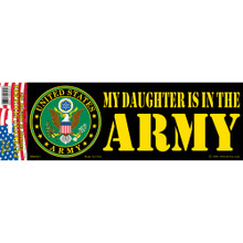 Bumper Sticker - My Daughter Is In The Army