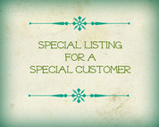 Special Listing for a Special Customer