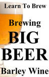 Brewing Big Beer Barely Wine Instructional DVD