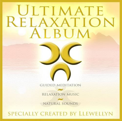Ultimate Relaxation Album - Llewellyn