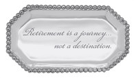 "Mariposa ""Retirement is a Journey"" Pearled Octagonal Tray"