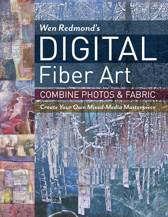 New Book Wen Redmond S Digital Fiber Art Combine Photos