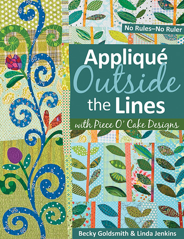 Applique Outside the Lines with Piece O' Cake Designs Print-on-Demand Edition