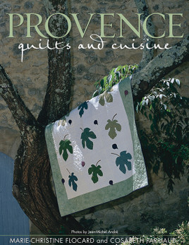 Provence Quilts and Cuisine eBook