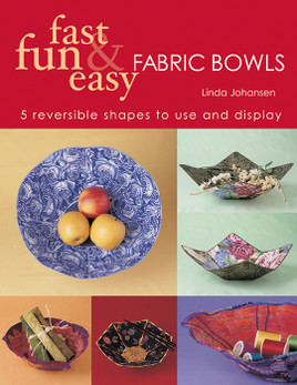 Fast, Fun & Easy Fabric Bowls eBook