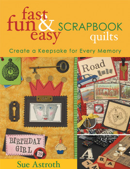 Fast, Fun & Easy Scrapbook Quilts eBook