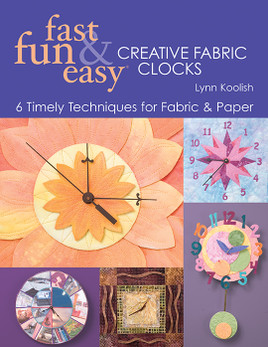 Fast, Fun & Easy Creative Fabric Clocks eBook