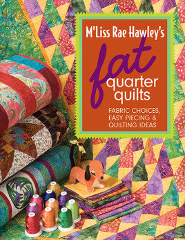 M'Liss Rae Hawley's Fat Quarter Quilts eBook
