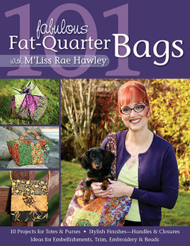 101 Fabulous Fat-Quarter Bags with M'Liss Rae Hawley eBook
