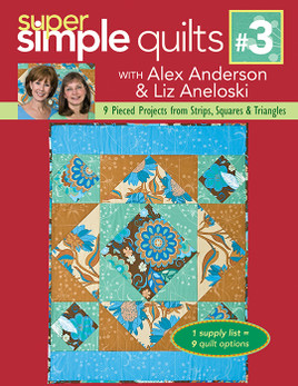 Super Simple Quilts #3 with Alex Anderson & Liz Aneloski eBook