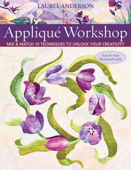Applique Workshop by Laurel Anderson