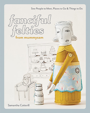 Fanciful Felties from mummysam by Samantha Cotterill