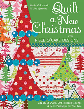 Quilt a New Christmas with Piece O' Cake Designs eBook