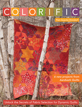 Colorific: Unlock the Secrets of Fabric Selection for Dynamic Quilts by Pam Goecke Dinndorf