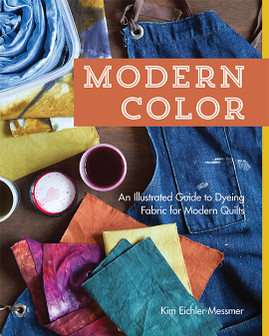 Modern Color - An Illustrated Guide to Dyeing Fabric for Modern Quilts eBook