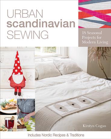 URBAN SCANDINAVIAN SEWING 18 Seasonal Projects for Modern Living by Kirstyn Cogan #urbanscandinaviansewing #kirstyncogan #ctpublishing #stashbooks #modern #nordic