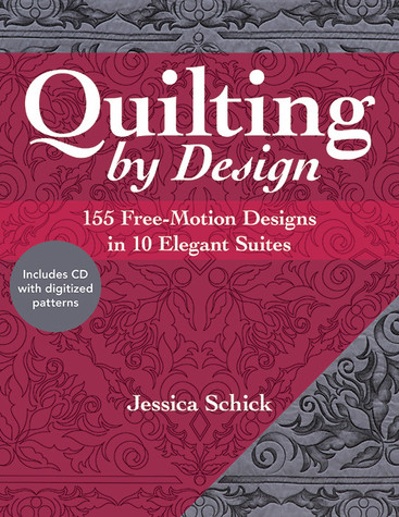 Quilting by Design: 155 Free-Motion Designs in 10 Elegant Suites by Jessica Schick #QuiltingbyDesign