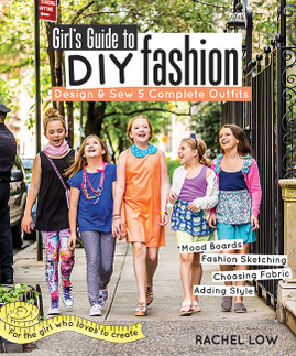 Girl's Guide to DIY Fashion: Design & Sew 5 Complete Outfits • Mood Boards • Fashion Sketching • Choosing Fabric • Adding Style by Rachel Low #GirlsGuidetoDIYFashion