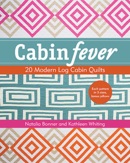 Cabin Fever: 20 Modern Log Cabin Quilts by Natalia Bonner and Kathleen Whiting #CabinFever