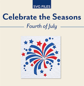 Celebrate the Seasons Fourth of July SVG File