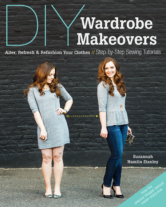DIY Wardrobe Makeovers eBook: Alter, Refresh & Refashion Your Clothes * Step-by-Step Sewing Tutorials by Suzannah Hamlin Stanley