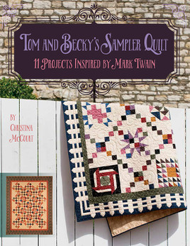 Tom and Becky's Sampler Quilt: 11 Projects Inspired by Mark Twain by Christina McCourt