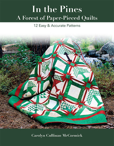 In the Pines—A Forest of Paper-Pieced Quilts: 12 Easy & Accurate Patterns by Carolyn Cullinan McCormick