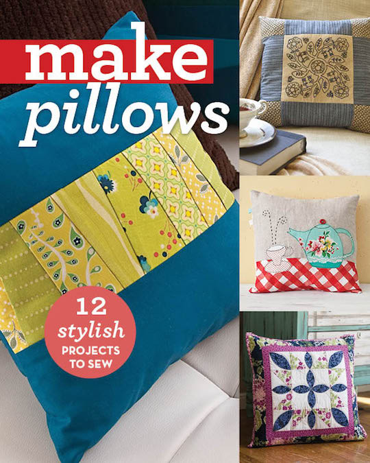 Make Pillows 12 Stylish Projects to Sew