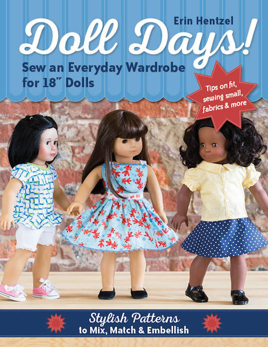 "Doll Days! Sew an Everyday Wardrobe for 18"" Dolls: Stylish Patterns to Mix, Match & Embellish by Erin Hentzel"