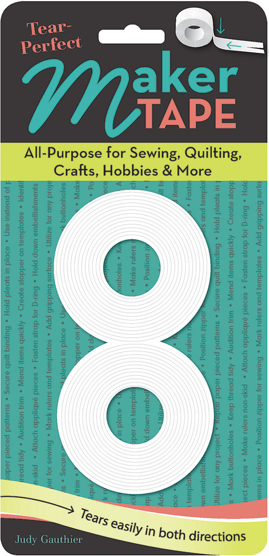 Tear-Perfect Maker Tape: All-Purpose for Sewing, Quilting, Crafts, Hobbies & More by Judy Gauthier
