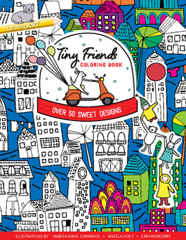 Tiny Friends Coloring Book: Over 50 Sweet Designs by Marisa Anne Cummings, Aneela Hoey, Erin McMorris