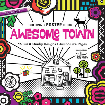 Awesome Town Coloring Poster Book: 16 Fun & Quirky Designs • Jumbo-Size Pages Illustrated by Melissa Averinos