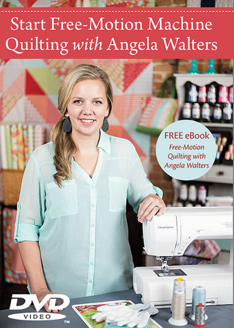 Start Free-Motion Machine Quilting with Angela Walters DVD