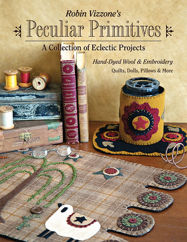 Robin Vizzone's Peculiar Primitives - A Collection of Eclectic Projects
