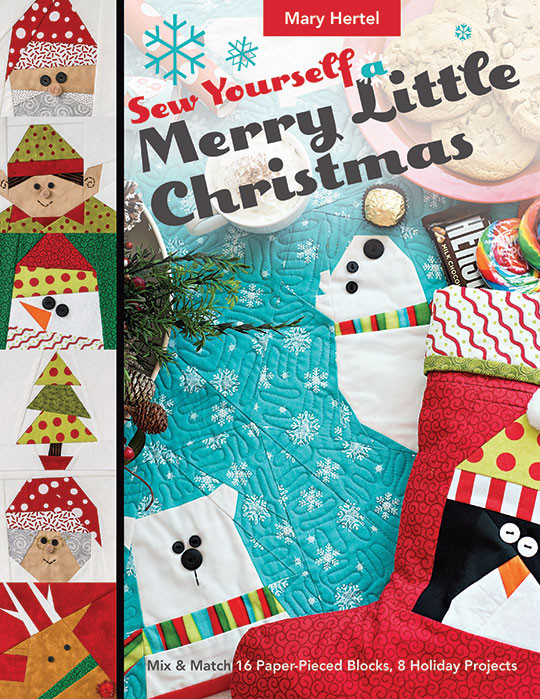 Sew Yourself a Merry Little Christmas: Mix & Match 16 Paper-Pieced ...