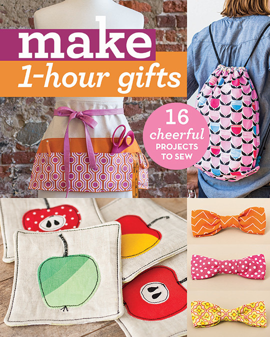 One Hour Kitchen Projects: Make 1-Hour Gifts: 16 Cheerful Projects To Sew