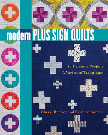 Add to your quilting repertoire with the universally popular plus sign! These bold, graphic designs range from modern to traditional, with something for every skill level and style.