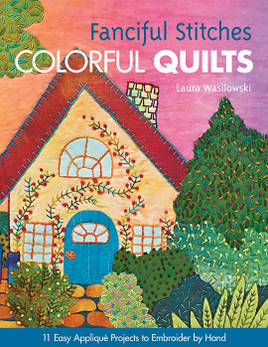 Fanciful Stitches Colorful Quilts