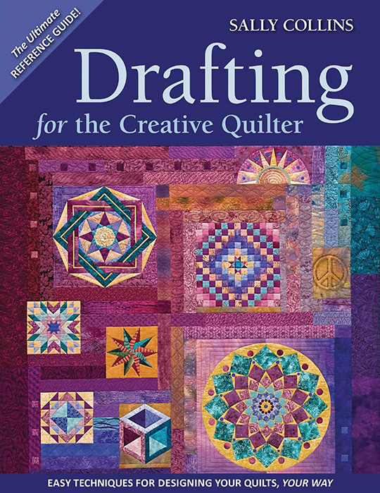 Drafting for the Creative Quilter Print-on-Demand Edition - C&T ... : creative quilts - Adamdwight.com