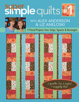 Super Simple Quilts #1 with Alex Anderson & Liz Aneloski