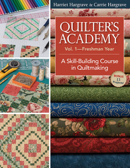Quilter's Academy Vol. 1 - Freshman Year by Harriet Hargrave and Carrie Hargrave