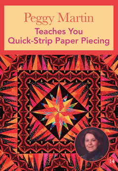 Peggy Martin Teaches You QuickStrip Paper Piecing DVD