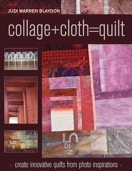 Collage+Cloth=Quilt