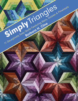 Simply Triangles: 11 Deceptively Easy Quilts Featuring Stars, Daisies & Pinwheels by Barbara H. Cline