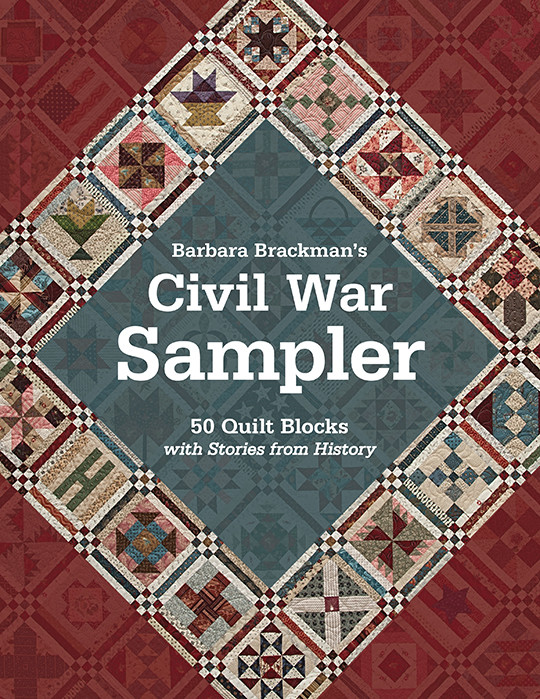 Barbara Brackman's Civil War Sampler: 50 Quilt Blocks with Stories from History by Barbara Brackman