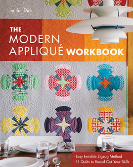 The Modern Appliqué Workbook: Easy Invisible Zigzag Method • 11 Quilts to Round Out Your Skills by Jenifer Dick #TheModernAppliqueWorkbook
