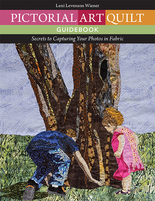 Pictorial Art Quilt Guidebook: Secrets to Capturing Your Photos in Fabric by Leni Levenson Wiener #PictorialArtQuiltGuidebook