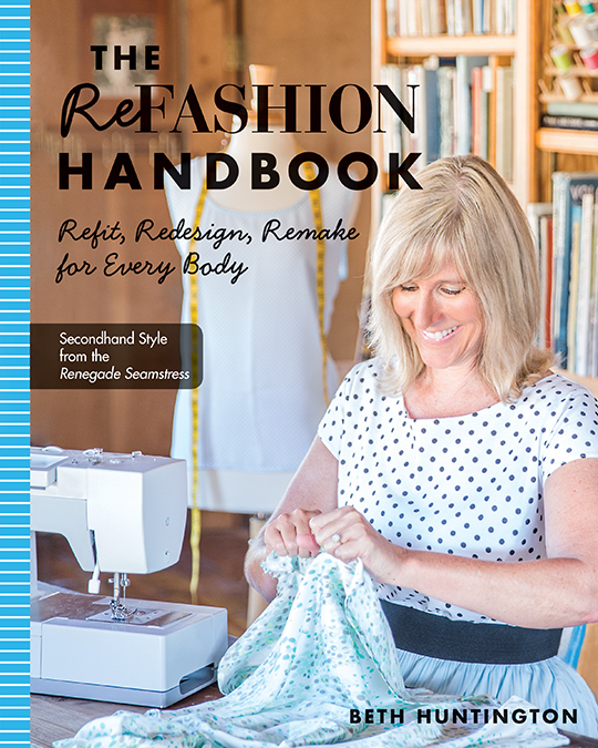 The Refashion Handbook: Refit, Redesign, Remake for Every Body by Beth Huntington #TheRefashionHandbook