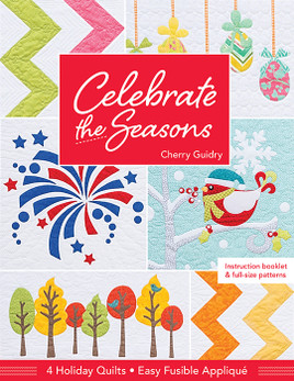 Celebrate the Seasons: 4 Holiday Quilts • Easy Fusible Appliqué by Cherry Guidry #CelebratetheSeasons