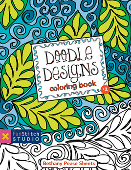 Doodle Designs Coloring Book: 18 Fun Designs + See How Colors Play Together + Creative Ideas featuring designs by Bethany Pease Sheets